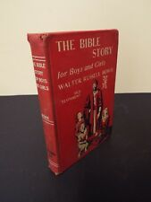 The Bible Story by Walter Russell Bowie - 1952