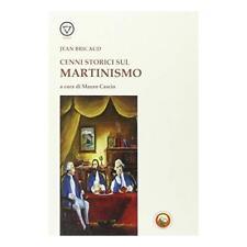 9788864962221 Cenni storici sul martinismo - Jean Bricaud,M. Cascio