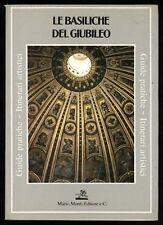 Le Basiliche del Giubileo Roma Giotto Michelangelo Apostoli Taddeo Landini