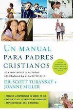 Un Manual para Padres Cristianos : 50 Estrategias para Todas Las Etapas de la...