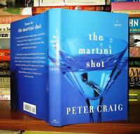 Craig, Peter THE MARTINI SHOT :  A Hollywood Novel 1st Edition 1st Printing