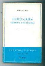 MOR ANTONIO JULIEN GREEN TESTIMONE DELL'INVISIBILE MURSIA 1970 I° EDIZ. CRITICA