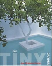 The Tiny Garden: How to Make a Garden in Whatever Space You Have,Jane McMorland