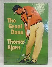 The Great Dane Thomas Bjorn Hard Cover Book Dated 1998