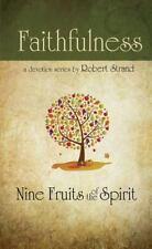 FAITHFULNESS  BY ROBERT STRAND Nine Fruits of the Spirit
