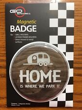 GO BADGES MAGNETIC BADGE EMBLEM~HOME IS WHERE WE PARK IT~USE ON: MINI, CAR,GRILL