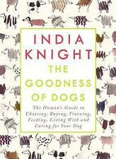 The Goodness of Dogs: The Human's Guide to Choosing, Buying, Training, Feeding,…