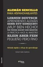 Aleman Sencillo para Hispanohablantes. Metodo Rapido y Eficaz de Aprendizaje...