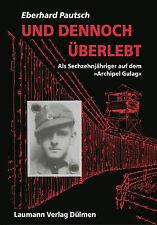 Und dennoch überlebt von Eberhard Pautsch Kriegsgefangenschaft 2. Weltkrieg