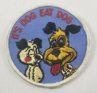 """Vintage It's Dog Eat Dog 1960/70's 3"""" Hat Jacket Patch Biker Rat Rod Humor"""