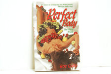 Perfect Body : It's Easy to Be Permanently Lean, Fit and Healthy by Roe Gallo