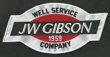 """JW GIBSON WELL SERVICE COMPANY 1959 JUMBO  4 3/4 X 9 1/2""""  ADVERTISING PATCH"""