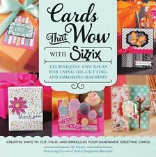 A Cut Above: Cards That Wow with Sizzix : Techniques and Ideas for Using...
