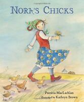 Noras Chicks by Patricia Maclachlan