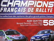 FASCICULE 58 CHAMPIONS RALLYE AUDI QUATTRO / DARNICHE MAHE / LYON CHARBONNIERES