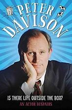 Is There Life Outside the Box?: An Actor Despairs, Peter Davison, New Book