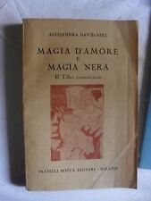 David - Neel MAGIA D'AMORE E MAGIA NERA il Tibet sconosciuto 1° ed. Bocca 1945