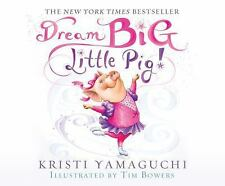 Dream Big, Little Pig! by Kristi Yamaguchi (2016, Cd)