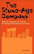The Stone-Age Company: Why the Companies We Work for Are Dying and How They Can