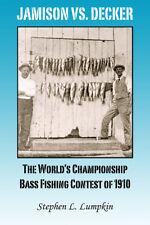 NEW JAMISON VS. DECKER: The World's Championship Bass Fishing Contest 1910 BOOK!