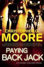 Paying Back Jack: A Vincent Calvino Novel , Moore, Christopher G.