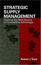 Strategic Supply Management: Creating the Next Source of Competitive Advantage,