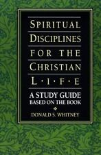 Spiritual Disciplines for the Christian Life Study Guide by Donald S. Whitney