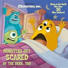 Monsters Get Scared of the Dark, Too (Disney/Pixar Monsters, Inc.) (Glow-in-the-