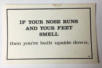 If Your Nose Runs and Your Feet Smell Then You're Built Upside Down Postcard