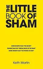 The Little Book of Sham: more secrets than 'The Secret', funnier than 'The Tibet