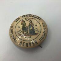 1911 Antique El Jebel Temple K&L Of S Denver 19th Anniv Pin Pinback Vintage M5