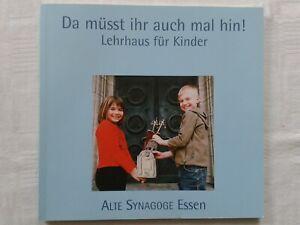 Da müsst ihr auch mal hin! Lehrhaus für Kinder - Alte Synagoge Essen, 2005