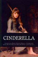 Cinderella : The Ultimate Collection, Paperback by Basile, Giambattista; Perr...