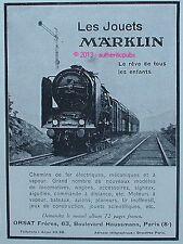 PUBLICITE JOUET MARKLIN TRAIN ELECTRIQUE CHEMIN DE FER A VAPEUR DE 1931 AD PUB