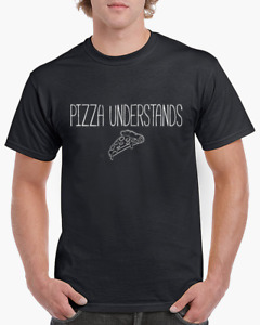 Pizza Understands t-shirt tee // funny t-shirts / t-shirt funny / funny shirt /