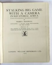 STALKING BIG GAME WITH A CAMERA IN EQUATORIAL AFRICA Marius Maxwell (1925)