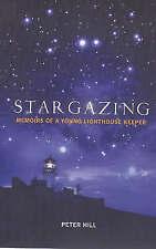 """""""VERY GOOD"""" Stargazing: Memoirs of a Lighthouse Keeper, Hill, Peter, Book"""