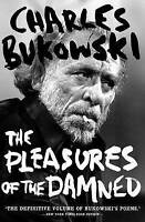 NEW Pleasures of the Damned By Charles Bukowski Paperback Free Shipping