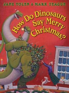 How Do Dinosaurs Say Merry Christmas? by Jane Yolen