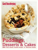Favourite Puddings, Desserts and Cakes (Good Ho... by Good Housekeeping Hardback
