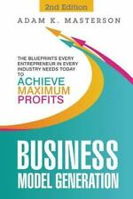 Business Model Generation : The Blueprints Every Entrepreneur in Every Indust...