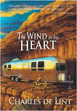 Charles de Lint: THE WIND IN HIS HEART (PS Publishing) **Signed/LTD HC/DJ