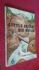 Little Creek, Big River by Dwight Follett 1961 Hardcover Vintage Children's Book