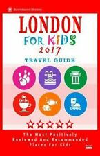 London for Kids 2017 (Travel Guide) : Places for Kids to Visit in London...
