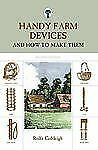 Handy Farm Devices And How to Make Them by Rolfe Cobleigh 2008 p/b 2nd edition