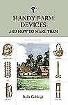 Handy Farm Devices, 2nd: And How to Make Them, Cobleigh, Rolfe, Acceptable Book