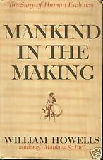 Mankind In The Making 1st Edit. 1959 by William Howells