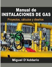 Manual de Instalaciones de Gas : Proyectos, Cálculos y Diseños by Miguel...