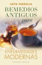 Remedios antiguos para enfermedades modernas (Spanish Edition)