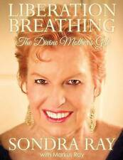NEW Liberation Breathing: The Divine Mother's Gift by Sondra Ray